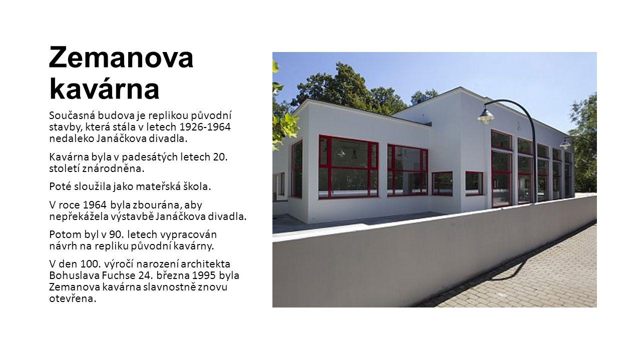Zemanova kavárna Současná budova je replikou původní stavby, která stála v letech 1926-1964 nedaleko Janáčkova divadla.