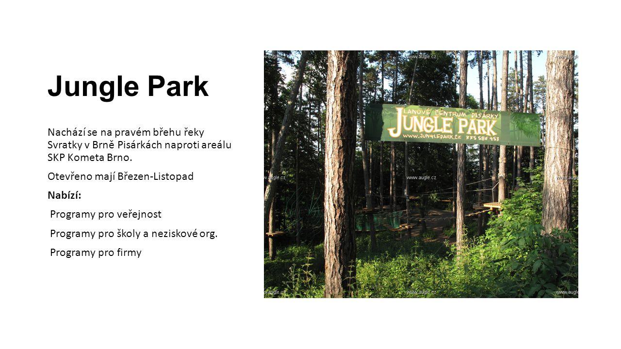 Jungle Park Nachází se na pravém břehu řeky Svratky v Brně Pisárkách naproti areálu SKP Kometa Brno.