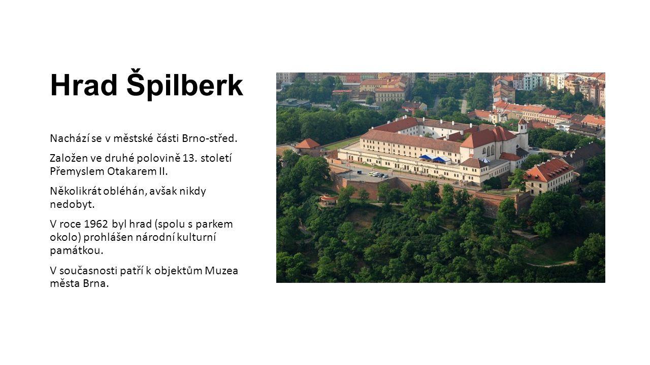 Hrad Špilberk Nachází se v městské části Brno-střed.