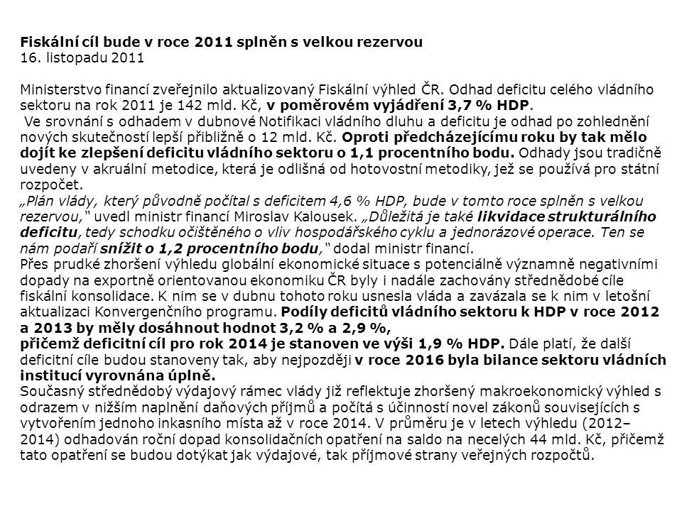 Fiskální cíl bude v roce 2011 splněn s velkou rezervou