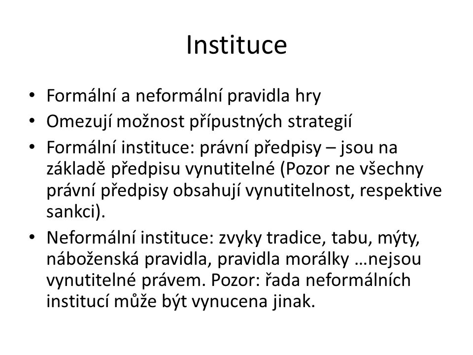 Instituce Formální a neformální pravidla hry
