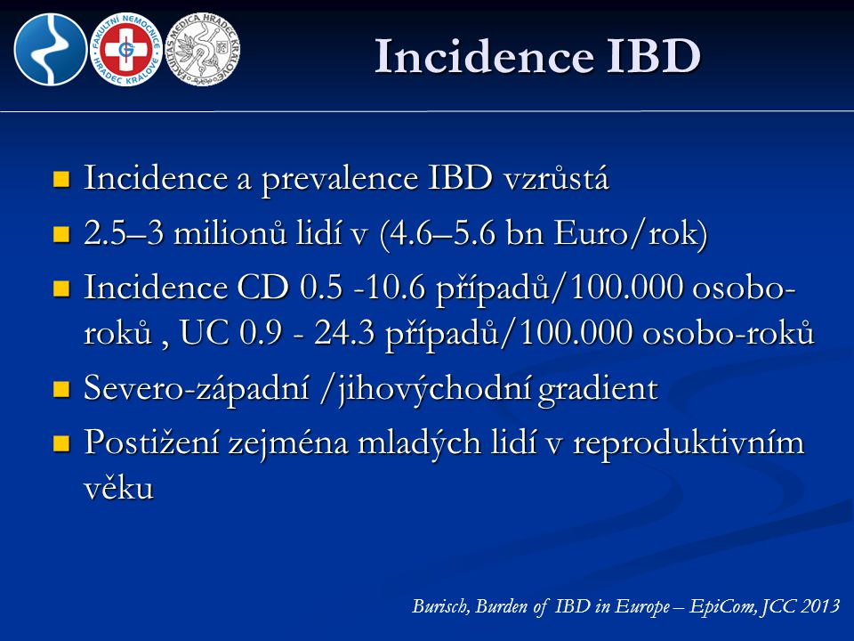Incidence IBD Incidence a prevalence IBD vzrůstá