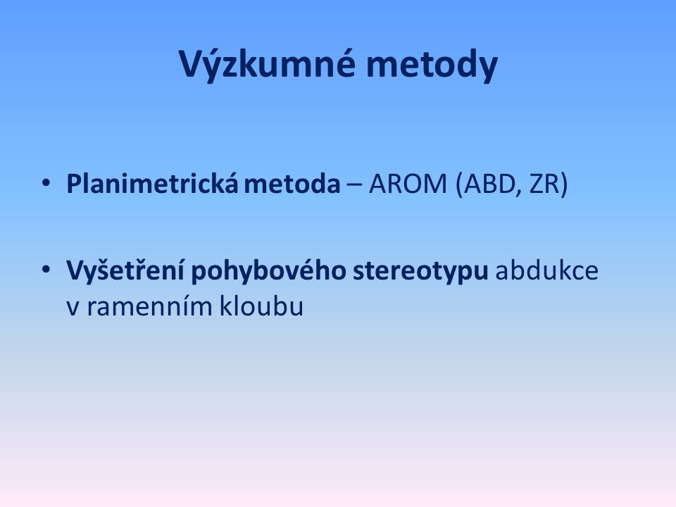 Výzkumné metody Planimetrická metoda – AROM (ABD, ZR)