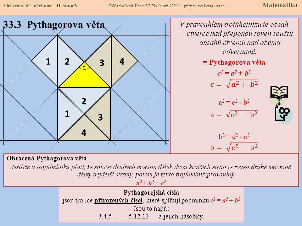 jsou trojice přirozených čísel, které splňují podmínku c2 = a2 + b2