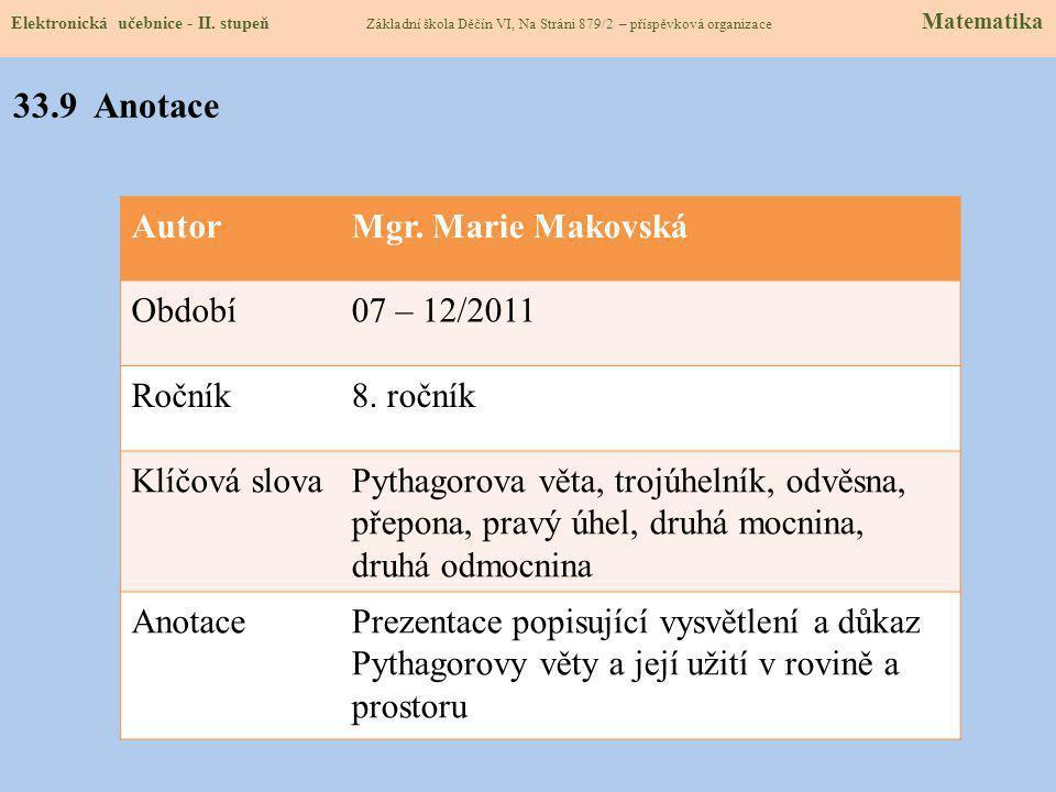 33.9 Anotace Autor Mgr. Marie Makovská Období 07 – 12/2011 Ročník