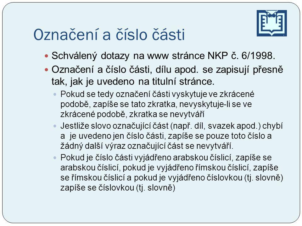 Označení a číslo části Schválený dotazy na www stránce NKP č. 6/1998.