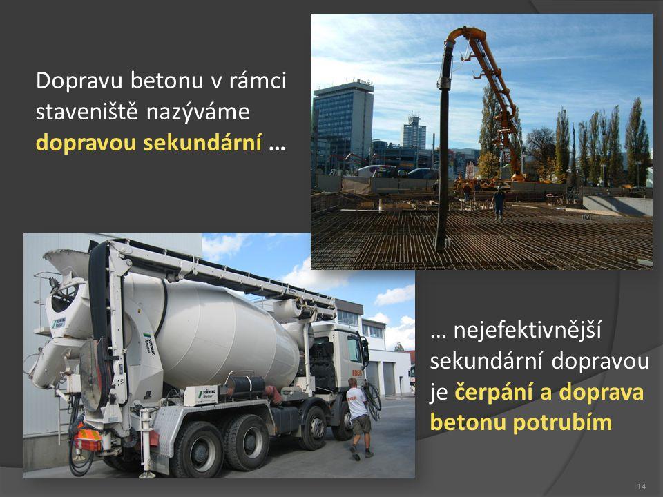 Dopravu betonu v rámci staveniště nazýváme dopravou sekundární …