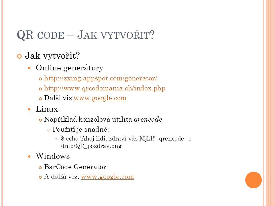 QR code – Jak vytvořit Jak vytvořit Online generátory Linux Windows