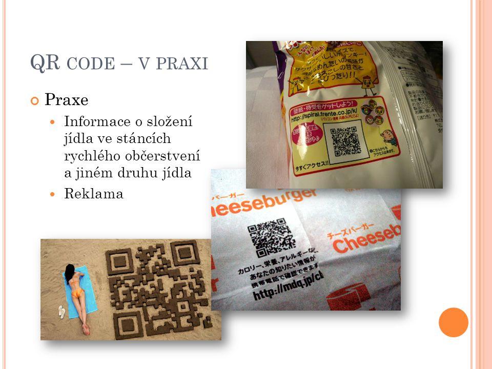 QR code – v praxi Praxe. Informace o složení jídla ve stáncích rychlého občerstvení a jiném druhu jídla.