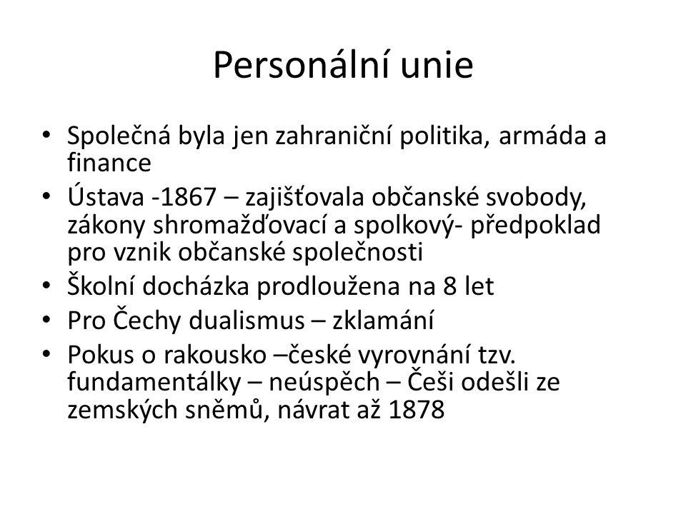 Personální unie Společná byla jen zahraniční politika, armáda a finance.