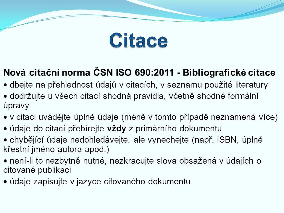 Citace Nová citační norma ČSN ISO 690:2011 - Bibliografické citace