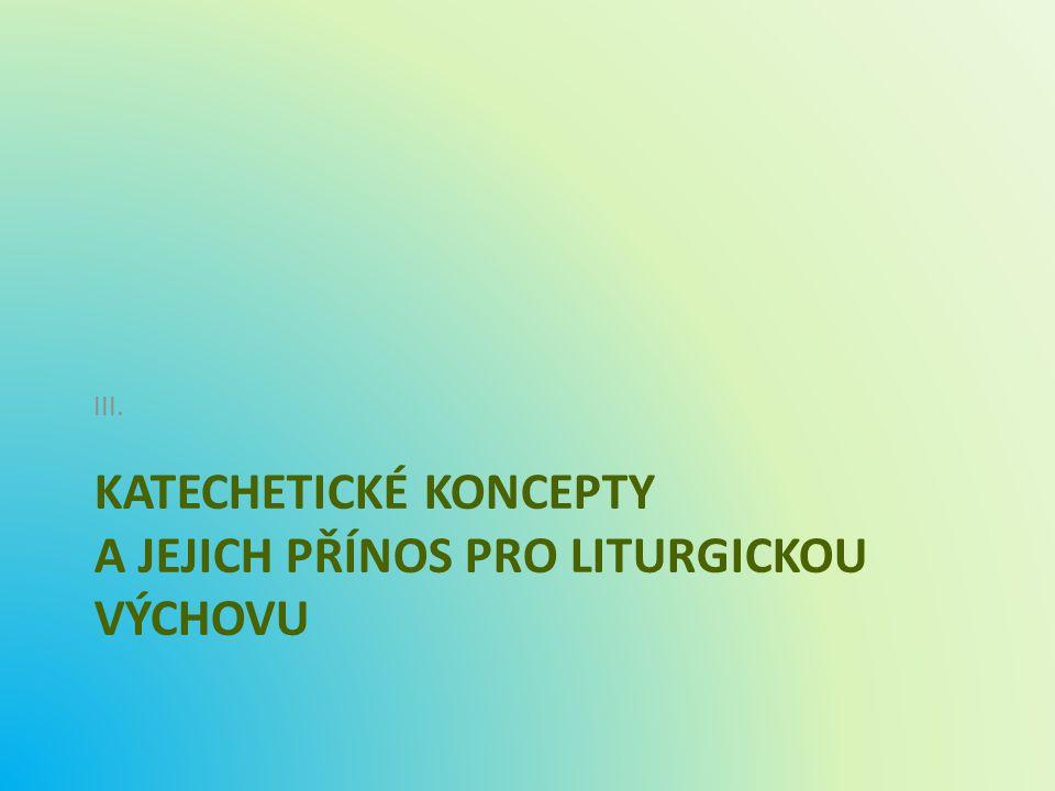 Katechetické koncepty a jejich přínos pro liturgickou výchovu