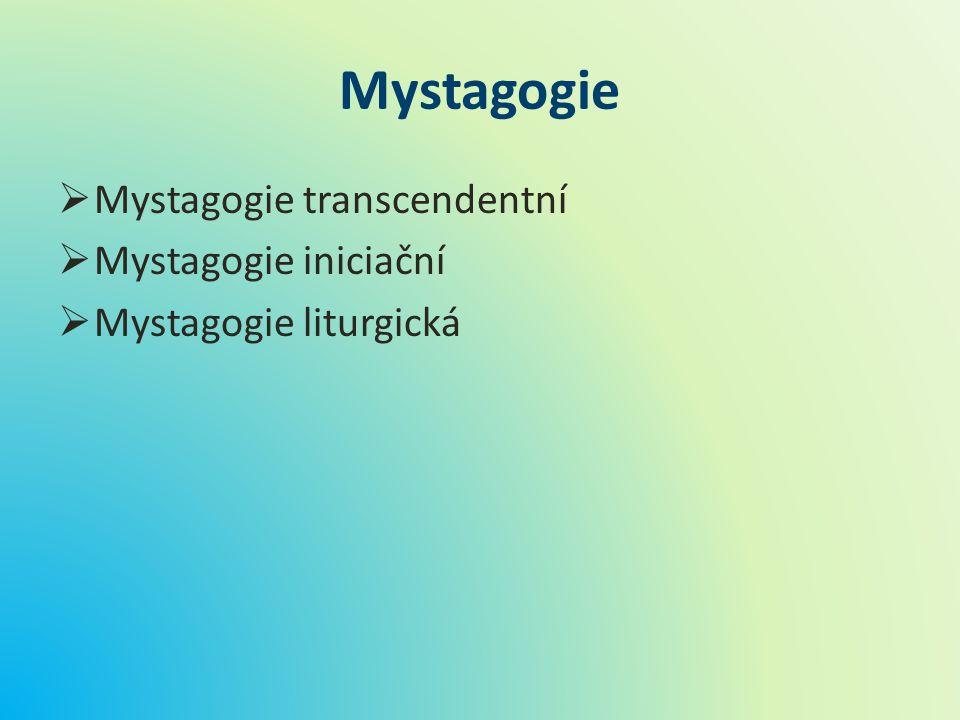 Mystagogie Mystagogie transcendentní Mystagogie iniciační
