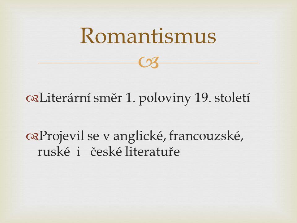 Romantismus Literární směr 1. poloviny 19. století
