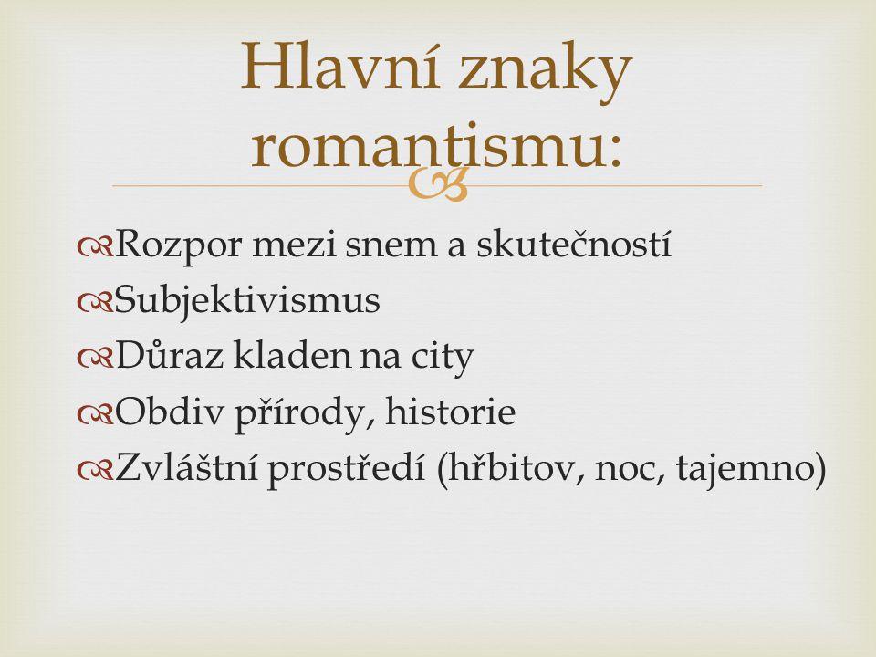 Hlavní znaky romantismu: