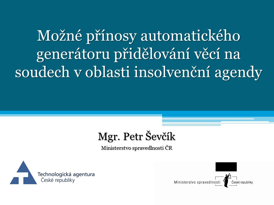 Mgr. Petr Ševčík Ministerstvo spravedlnosti ČR