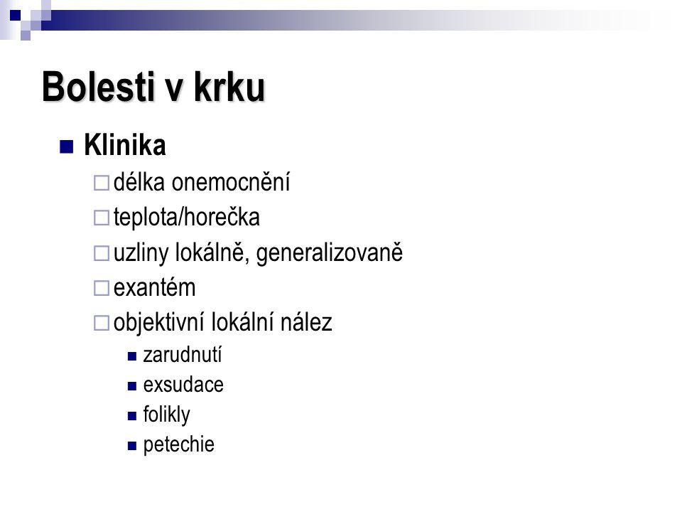 Bolesti v krku Klinika délka onemocnění teplota/horečka