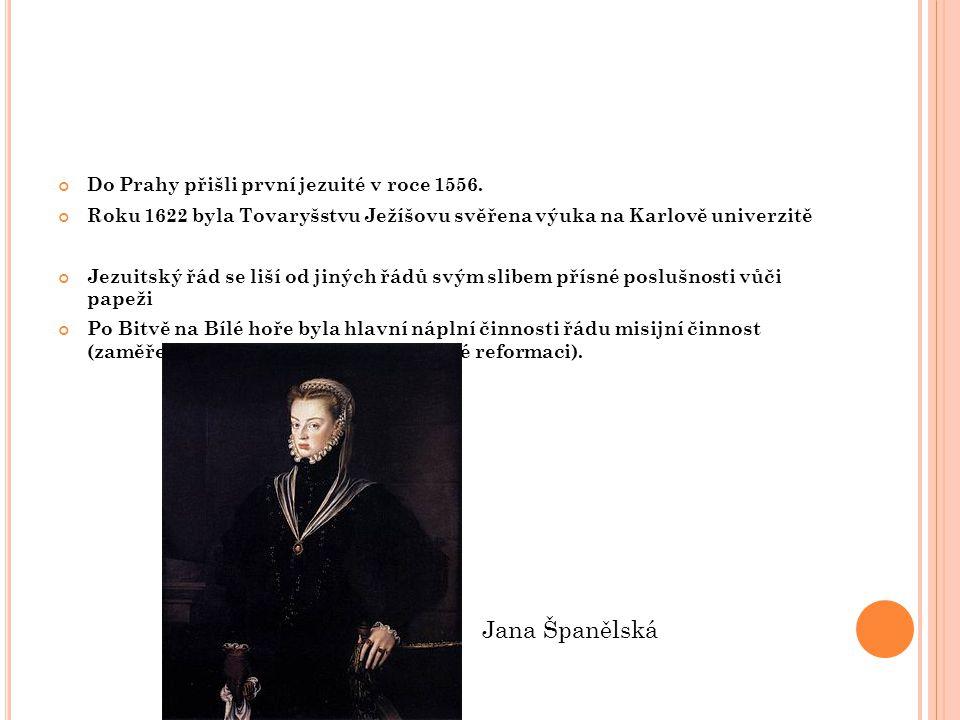 Jana Španělská Do Prahy přišli první jezuité v roce 1556.