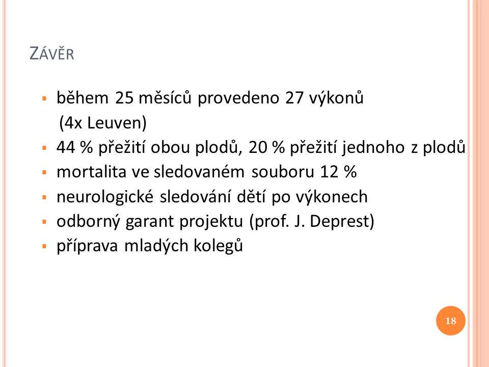 Závěr během 25 měsíců provedeno 27 výkonů (4x Leuven)