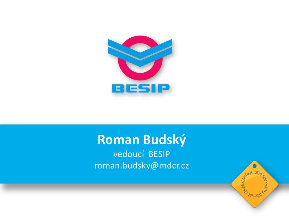 Roman Budský vedoucí BESIP roman.budsky@mdcr.cz