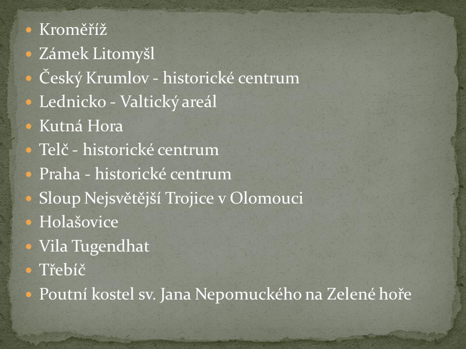 Kroměříž Zámek Litomyšl. Český Krumlov - historické centrum. Lednicko - Valtický areál. Kutná Hora.