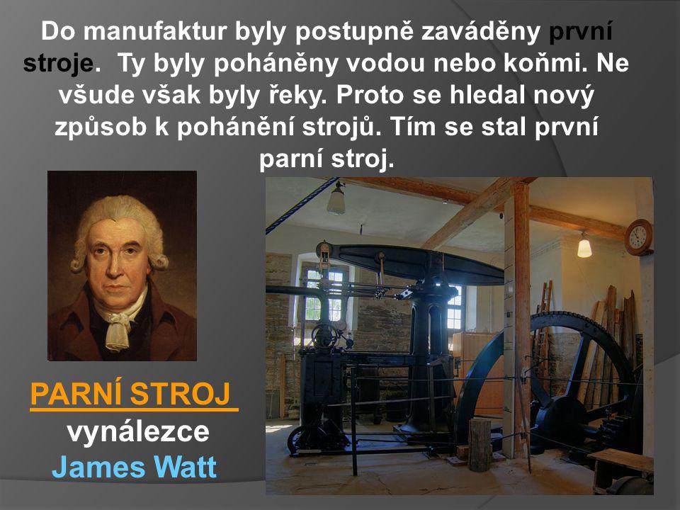 PARNÍ STROJ vynálezce James Watt