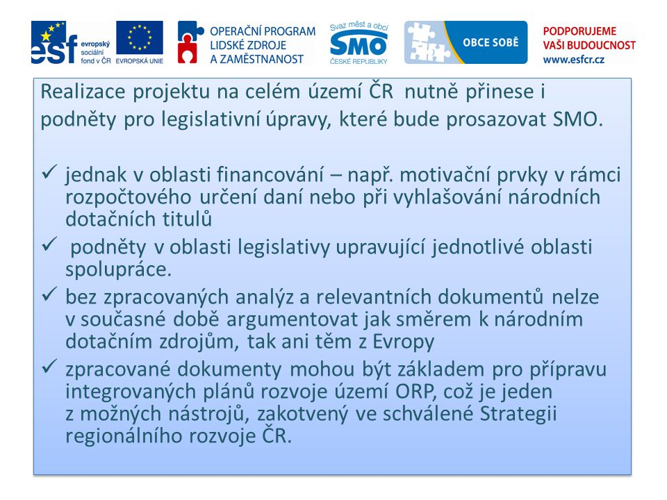 Realizace projektu na celém území ČR nutně přinese i