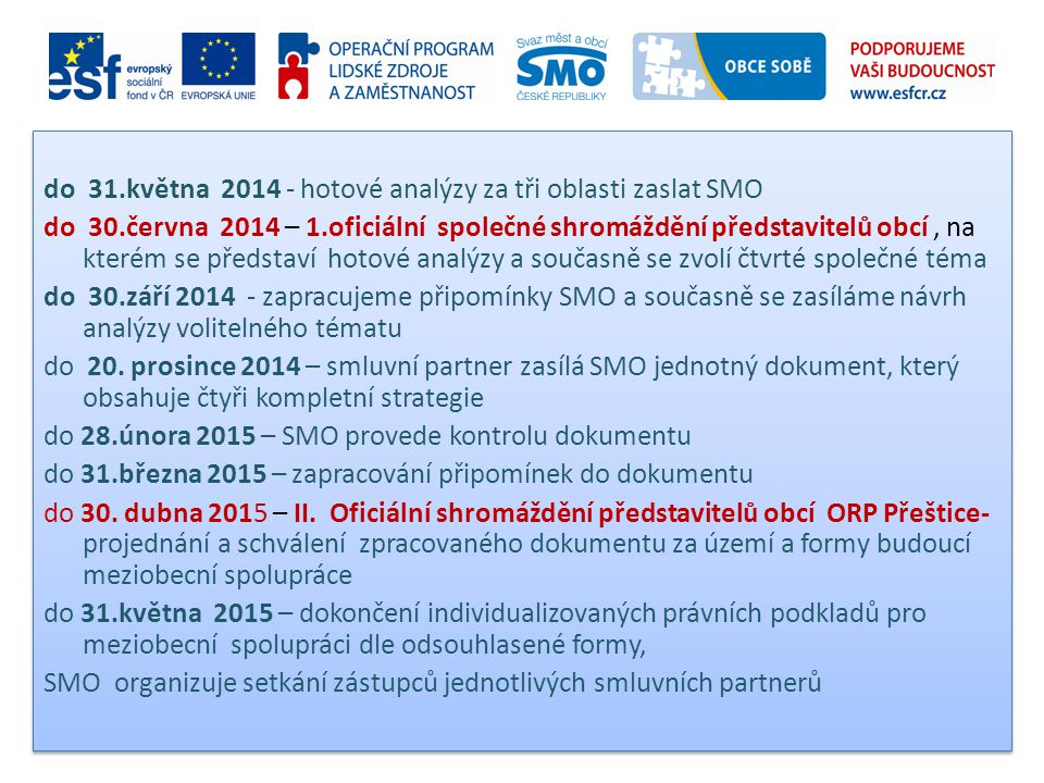 do 31. května 2014 - hotové analýzy za tři oblasti zaslat SMO do 30