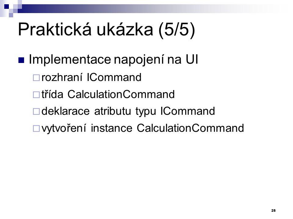 Praktická ukázka (5/5) Implementace napojení na UI rozhraní ICommand