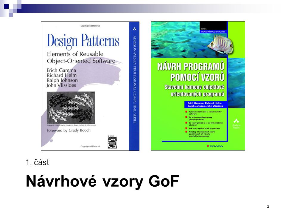 1. část Návrhové vzory GoF