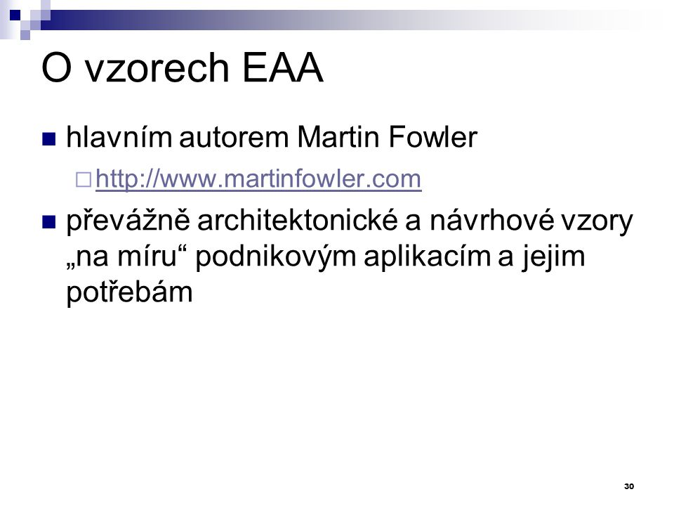 O vzorech EAA hlavním autorem Martin Fowler
