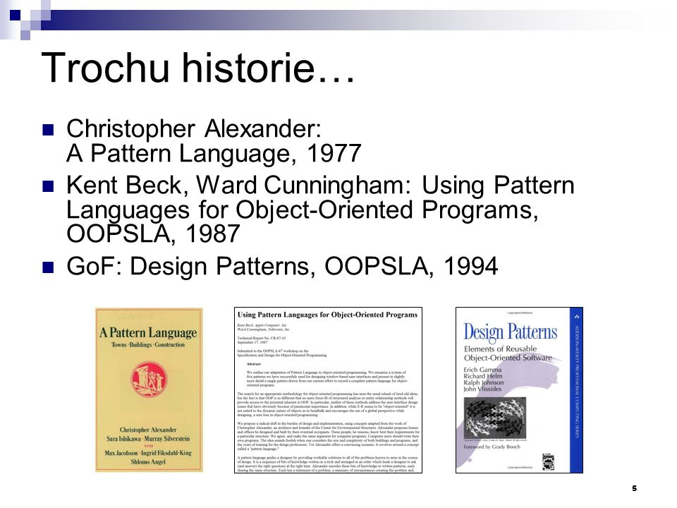 Trochu historie… Christopher Alexander: A Pattern Language, 1977