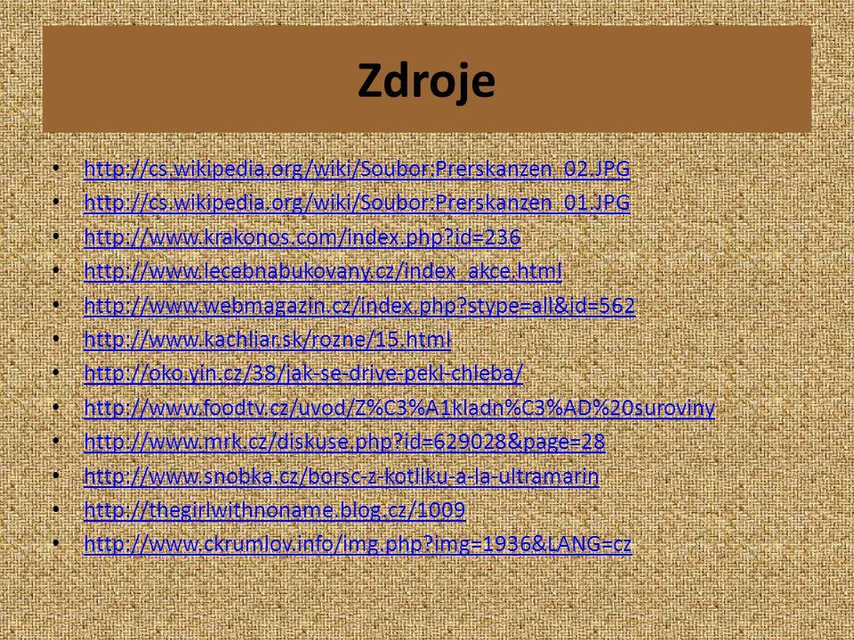 Zdroje http://cs.wikipedia.org/wiki/Soubor:Prerskanzen_02.JPG