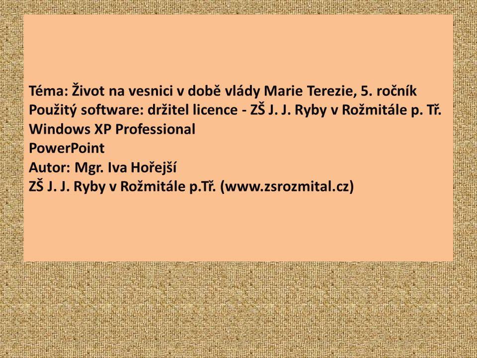 Téma: Život na vesnici v době vlády Marie Terezie, 5