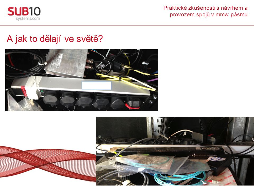 Praktické zkušenosti s návrhem a provozem spojů v mmw pásmu