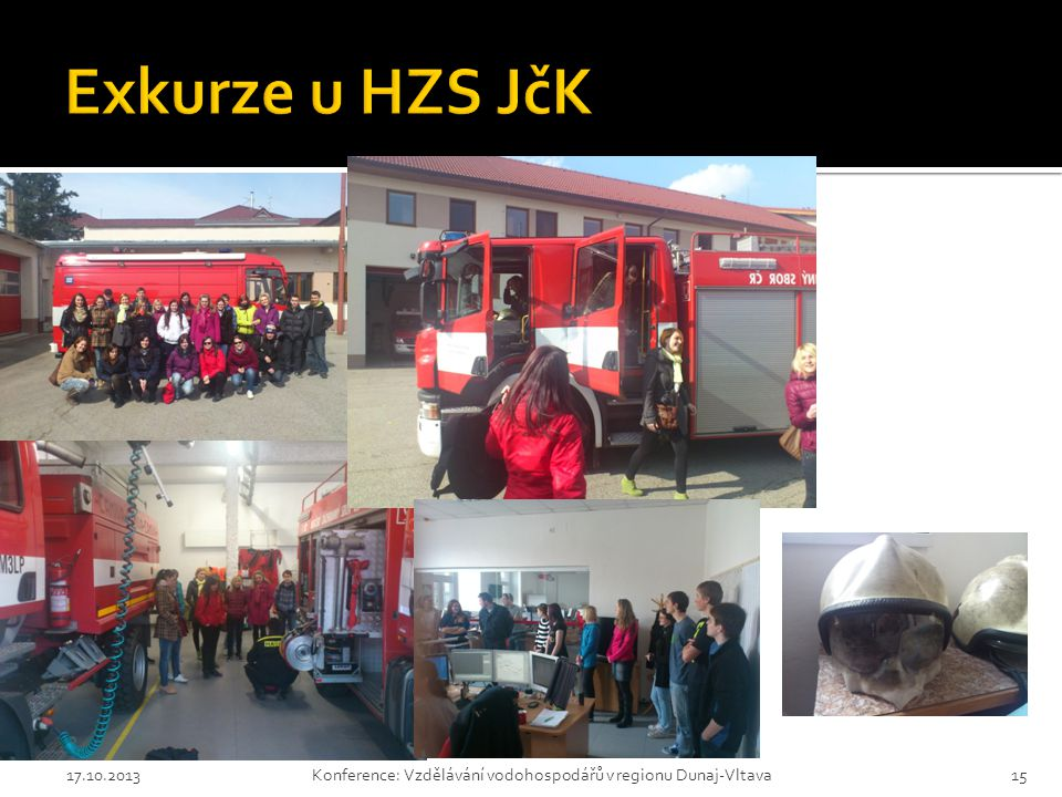 Exkurze u HZS JčK 17.10.2013 Konference: Vzdělávání vodohospodářů v regionu Dunaj-Vltava
