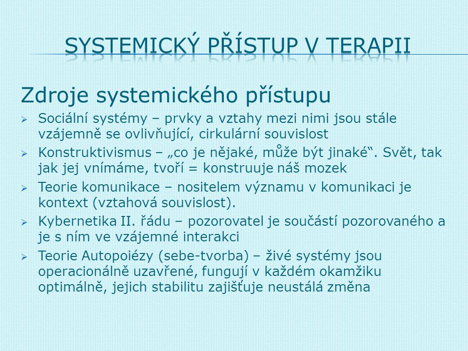 SYSTEMICKÝ PŘÍSTUP V TERAPII