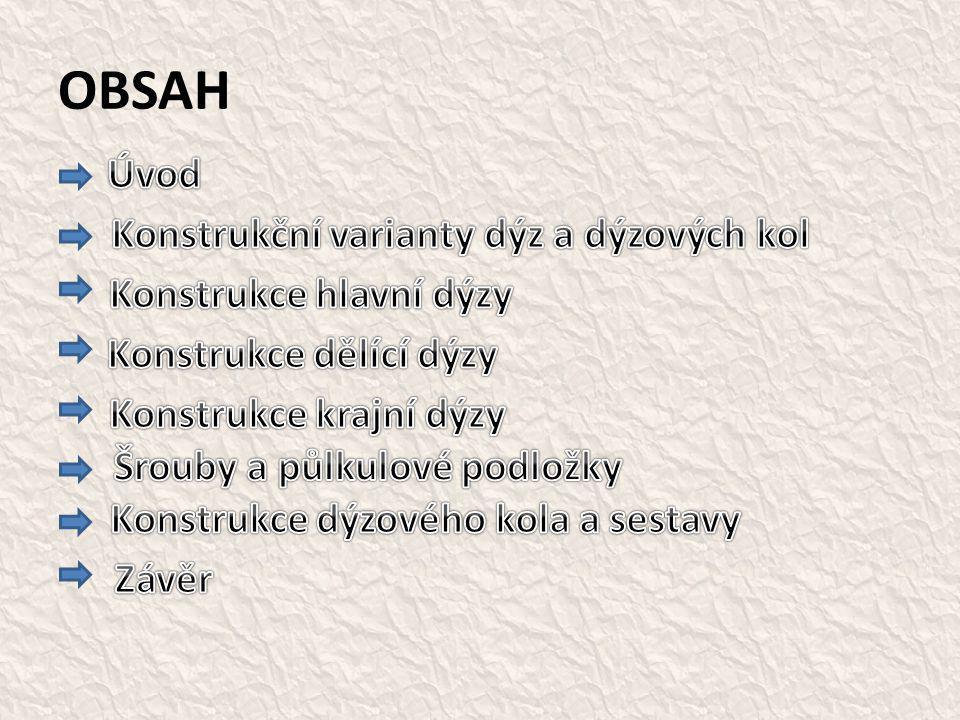 OBSAH Úvod Konstrukční varianty dýz a dýzových kol