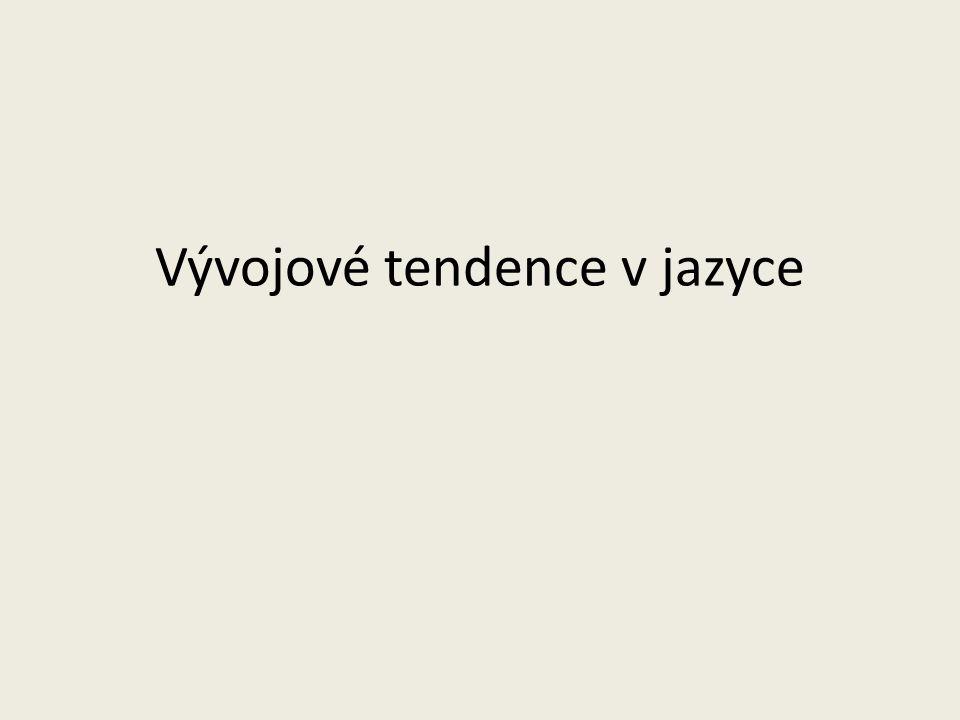 Vývojové tendence v jazyce