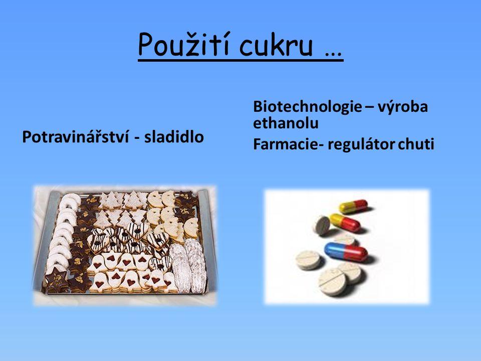 Použití cukru … Potravinářství - sladidlo