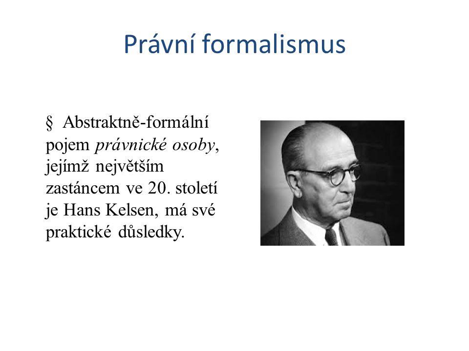 Právní formalismus § Abstraktně-formální pojem právnické osoby, jejímž největším zastáncem ve 20.