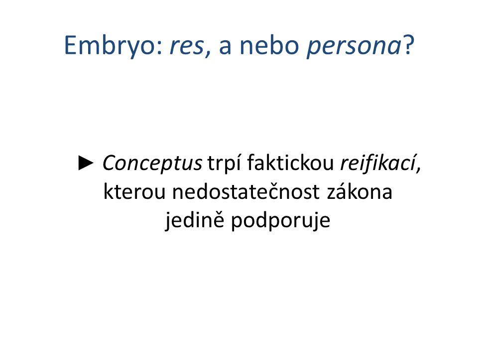 Embryo: res, a nebo persona