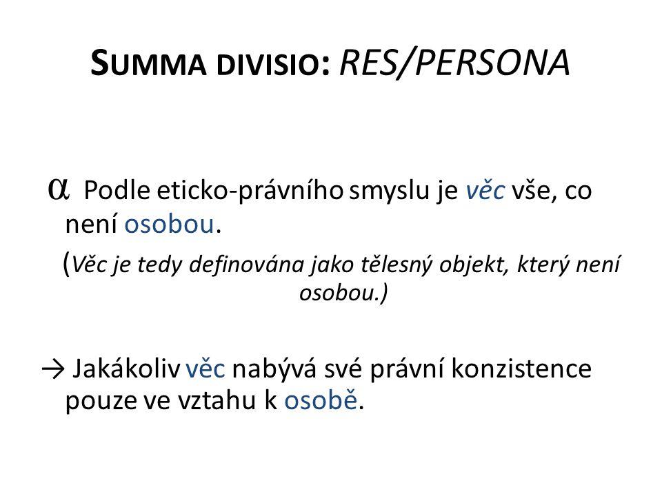 Summa divisio: RES/PERSONA