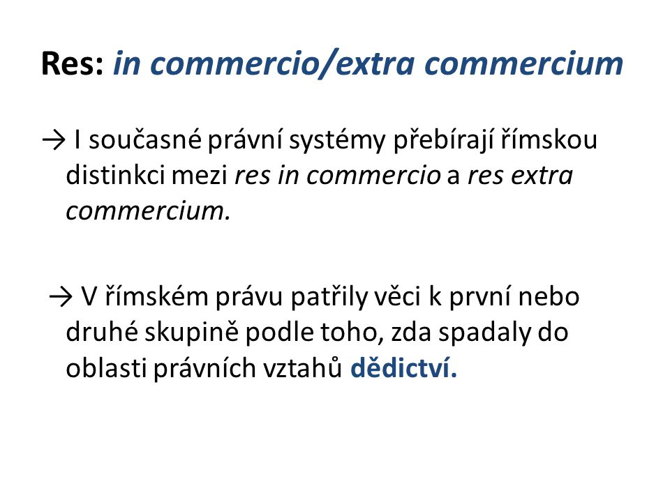 Res: in commercio/extra commercium