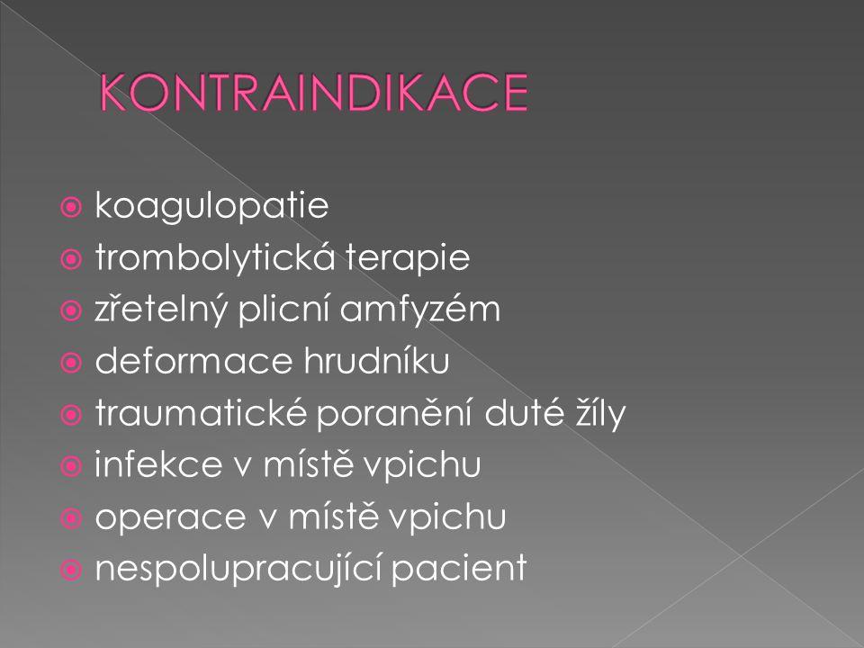 KONTRAINDIKACE koagulopatie trombolytická terapie