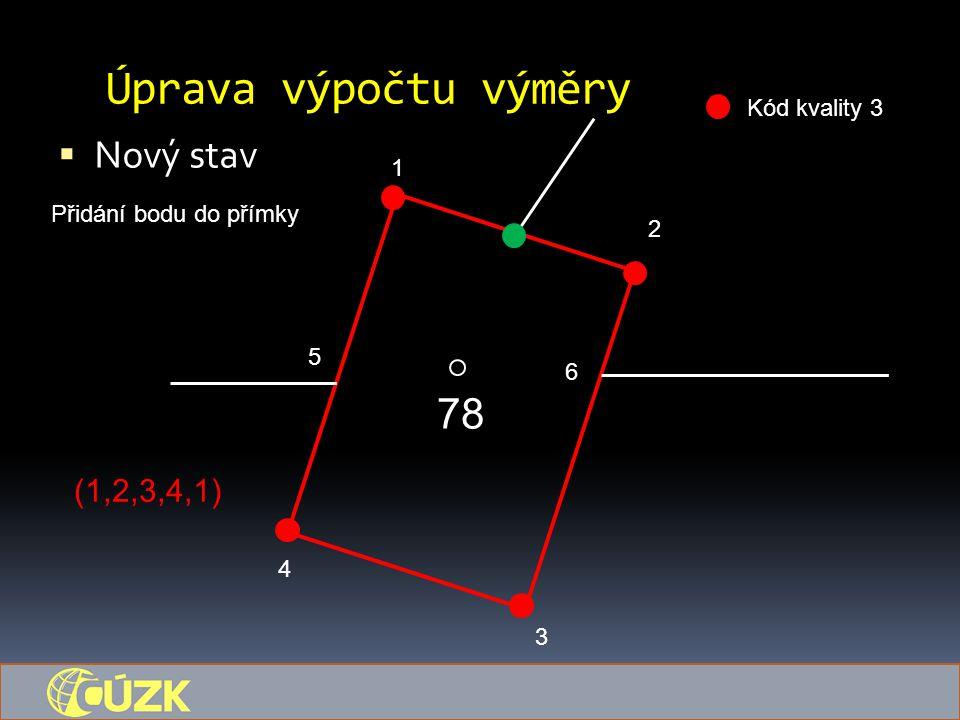 Úprava výpočtu výměry 78 Nový stav (1,2,3,4,1) Kód kvality 3 1