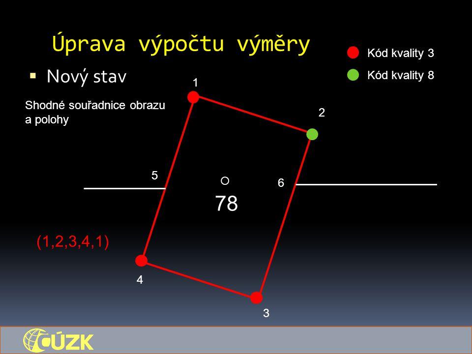 Úprava výpočtu výměry 78 Nový stav (1,2,3,4,1) Kód kvality 3