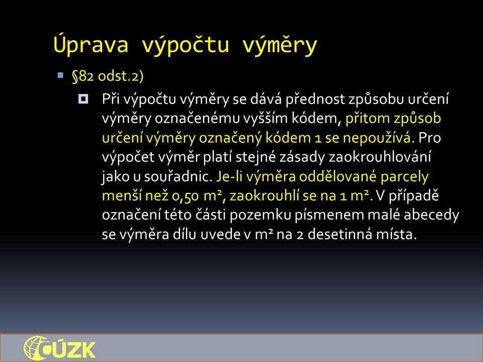 Úprava výpočtu výměry §82 odst.2)