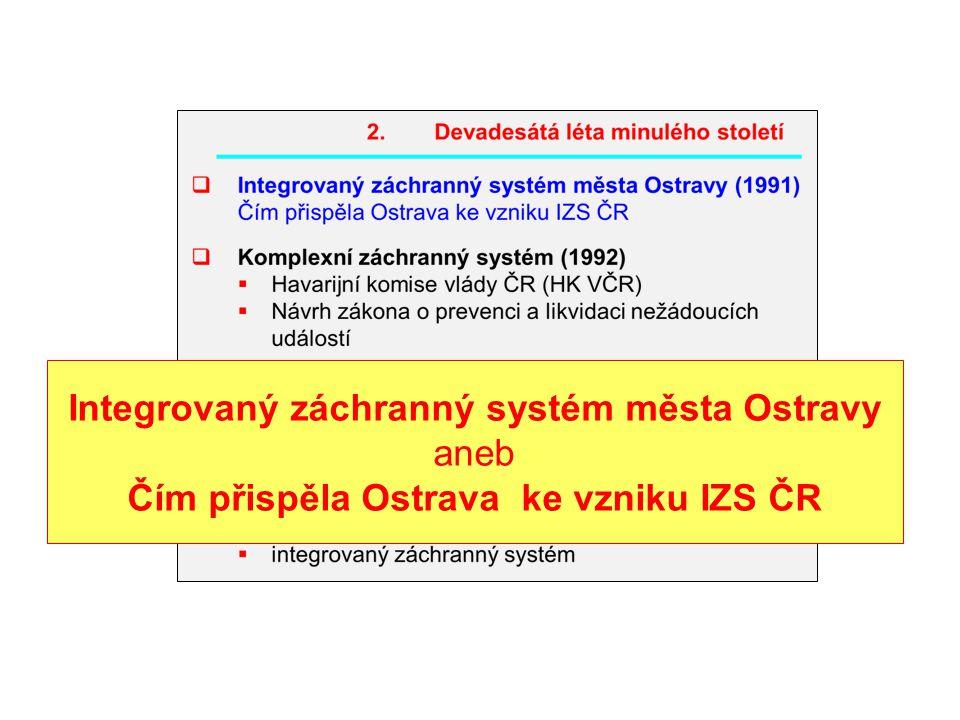 Integrovaný záchranný systém města Ostravy aneb Čím přispěla Ostrava ke vzniku IZS ČR
