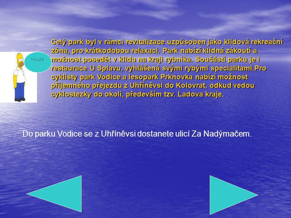 Do parku Vodice se z Uhříněvsi dostanete ulicí Za Nadýmačem.